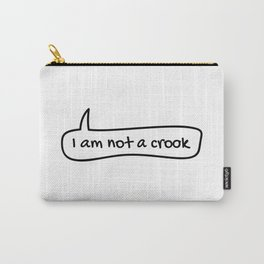 I am not a crook Carry-All Pouch