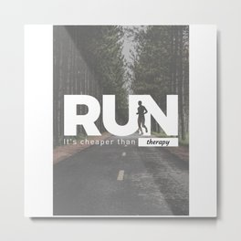 Run Cheaper Than Therapy Running Runners Treatment Metal Print