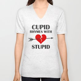 Cupid Rhymes With Stupid Valentines Day Unisex V-Neck