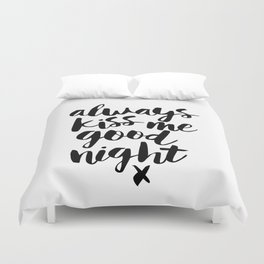 Always Kiss Me Good Night black-white typography black and white design bedroom wall home decor Duvet Cover