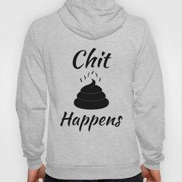 chit happens Hoody