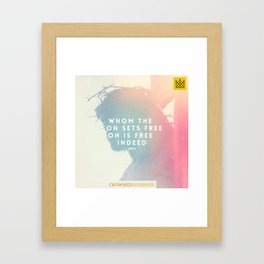 Whom The Son Sets Free, Oh Is Free Indeed Framed Art Print
