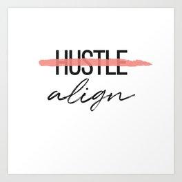"""""""Hustle x Align"""" design Art Print"""