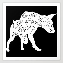 I sit for you, will you stand up for me? Art Print