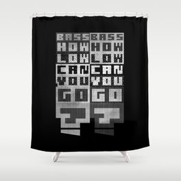 Bass, How low can you go? Shower Curtain