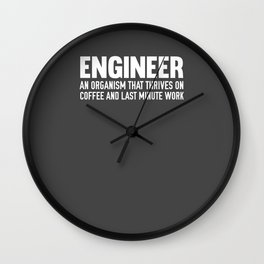 Engineer Definition Organism That Thrives On Coffee Wall Clock