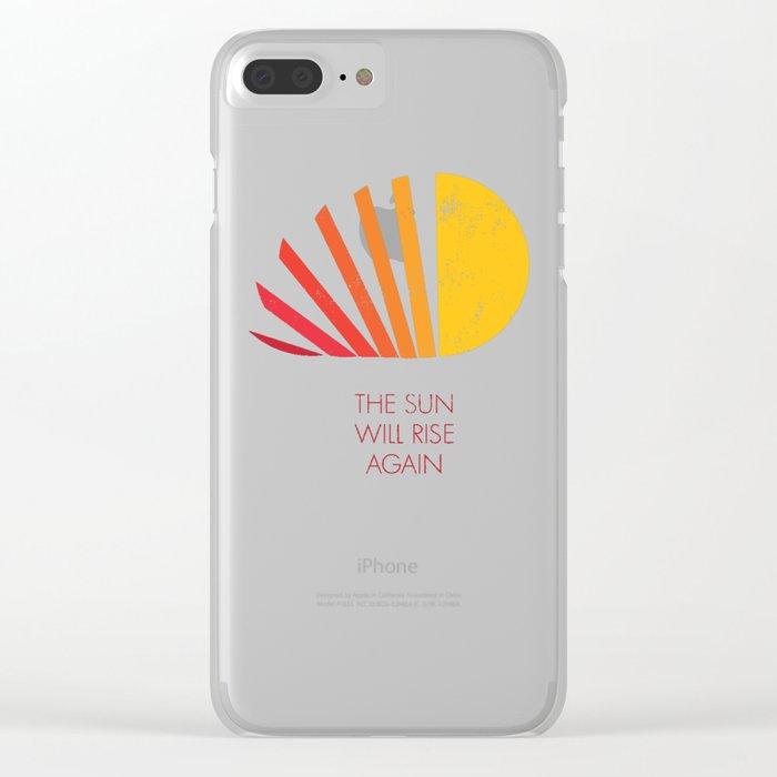 The Sun Will Rise Again Clear iPhone Case