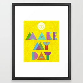 Make My Day. Framed Art Print