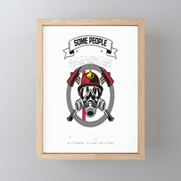 People Call Me A Firefighter The Most Important Call Me Dad  Framed Mini Art Print
