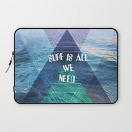 SURF IS ALL  WE NEED  Laptop Sleeve