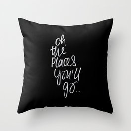 Oh the place's you'll go Throw Pillow