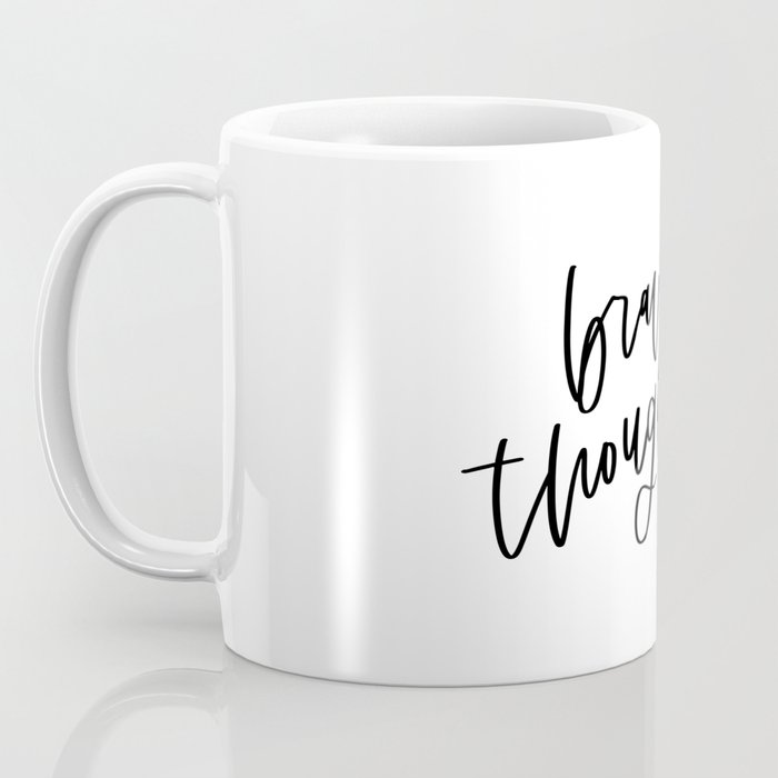 Brave and Thoughtful in Black and White Coffee Mug