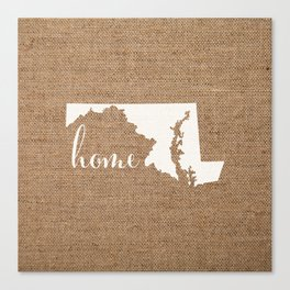 Maryland is Home - White on Burlap Canvas Print