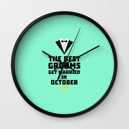 The Best Grooms in OCTOBER T-Shirt Dtf13 Wall Clock