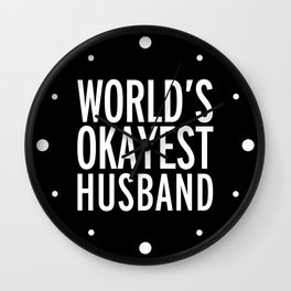 World's Okayest Husband Funny Quote Wall Clock