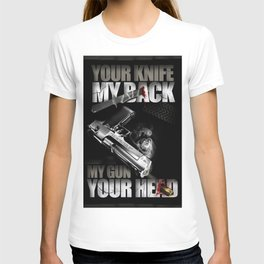 Your knife, my back. My gun, your head. T-shirt