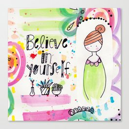 Believe in Yourself. Canvas Print