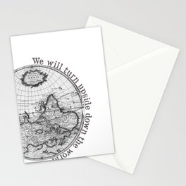 We will turn upside down the world Stationery Cards
