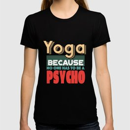 Yoga or psycho - Buddha Buddhism T-shirt