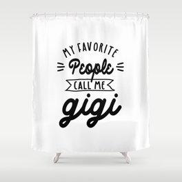 My Favorite People Call Me Gigi - Grandma Gift Shower Curtain