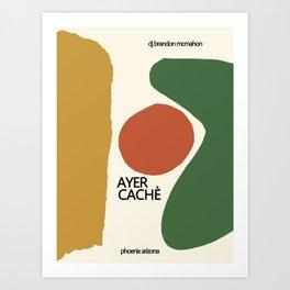 Poster-AYER CACHE-dj Brandon Mcmahon. Art Print