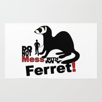 ferret Area & Throw Rugs featuring Do not mess with my ferret! by Pixelholic