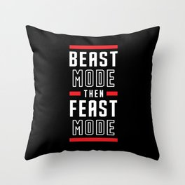 Beast Mode Then Feast Mode Throw Pillow