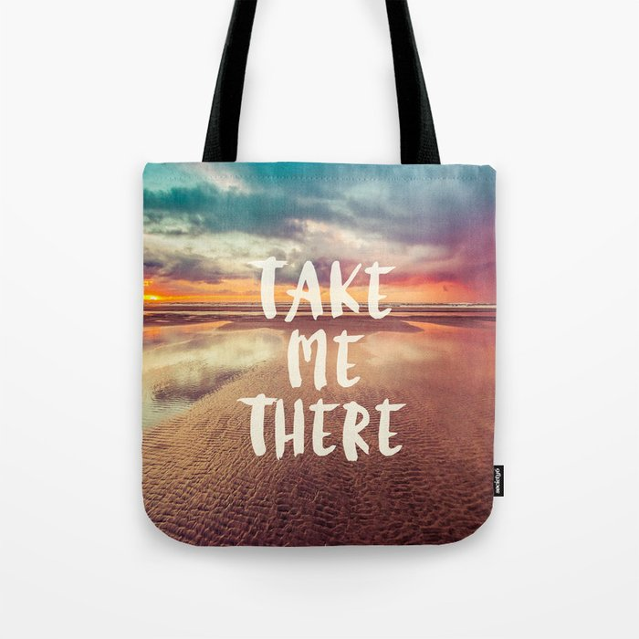 Take Me There Beach Sunset Quote Tote Bag