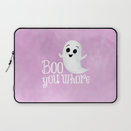 Boo You Whore Laptop Sleeve