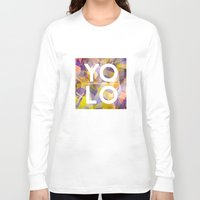 sayings Long Sleeve T-shirts featuring Dreams of YOLO Vol.1 by HappyMelvin