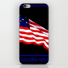 These Colors Never Run - American Flag Patriotic, Red White & Blue, Stars & Stripes, Old Glory iPhone Skin