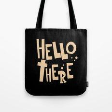 HELLO THERE Tote Bag