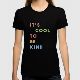 It's Cool To Be Kind T-shirt