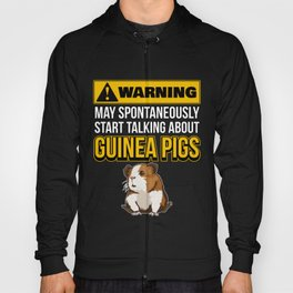 May Spontaneously Start Talking About Guinea Pigs Hoody