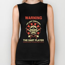 warning do not disturb the dart player serious injury or death may occur hunt Biker Tank