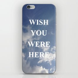 Wish You Were Here Quote iPhone Skin
