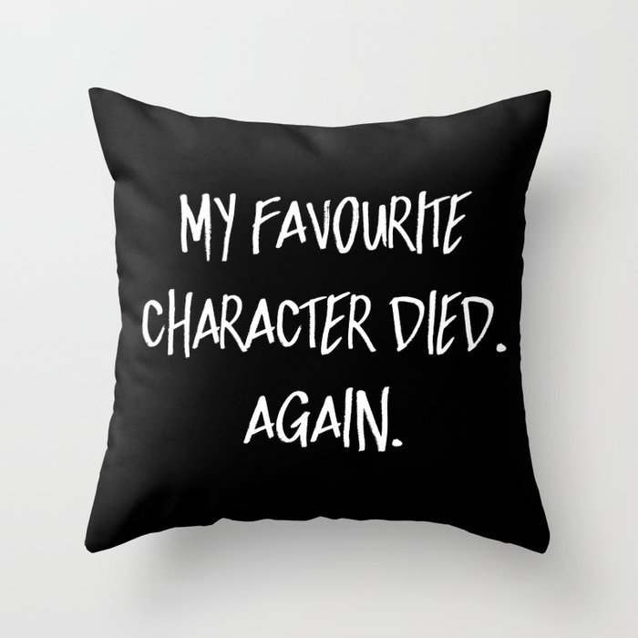 My Favourite Character D Again Inverted Throw Pillow