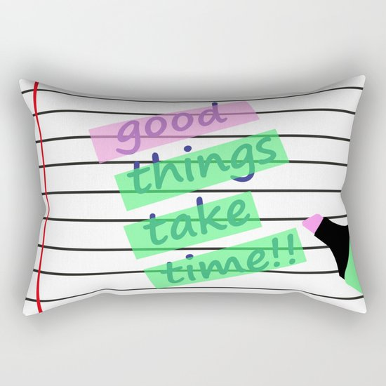 Good Things Take Time Rectangular Pillow
