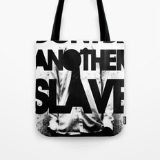 DONT BE ANOTHER SLAVE! Tote Bag