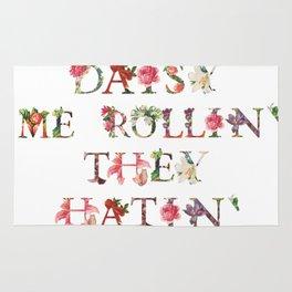 Daisy Me Rollin'... They Hatin' Rug