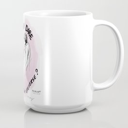 Do I Dare Coffee Mug