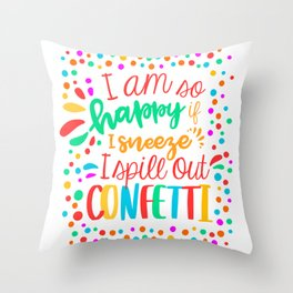 I am so happy ... confetti. Throw Pillow
