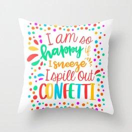 I am so happy ... confetti. Throw Pillow