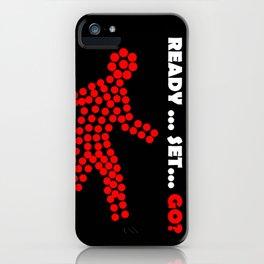Ready_Set_Go iPhone Case