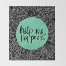 Help Me, I'm Poor. Throw Blanket