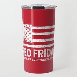 Red Friday Remember Deployed Military Travel Mug