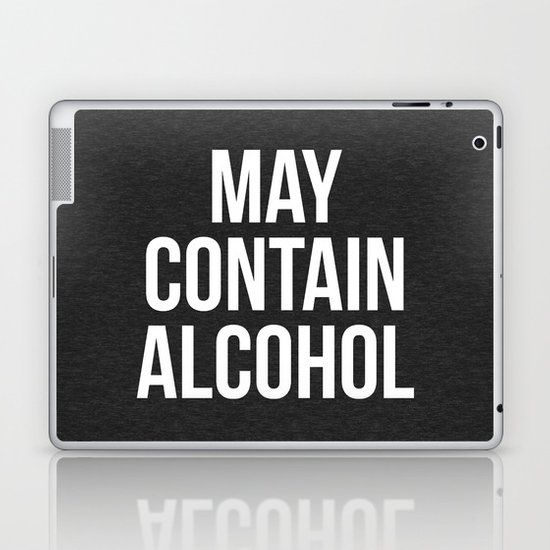 May Contain Alcohol Funny Quote by envyart
