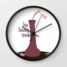 he loves me! Wall Clock