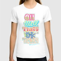 novelty T-shirts featuring oh well that's ok then by Jenny Robins