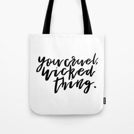 You cruel, wicked thing. - A Court of Mist and Fury Tote Bag